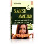 Cartea Slabesti Mancand (Gabriela Man)