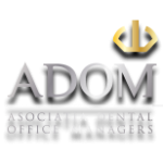 DOM – Dental Office Managers